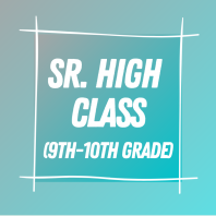 Sr. High (9th-10th Grade) Class