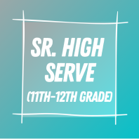 Sr. High (11th-12th Grade) Serve