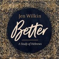 Women's Study: Better - A Study of Hebrews