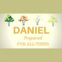 Daniel - Prepared for All Times