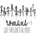 God's Mission to All People - Romans 1-5